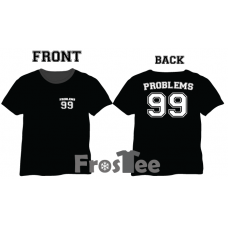 99 Problems Tshirt, Vest, Hoody