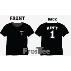 Aint 1 Tshirt, Vest, Hoody